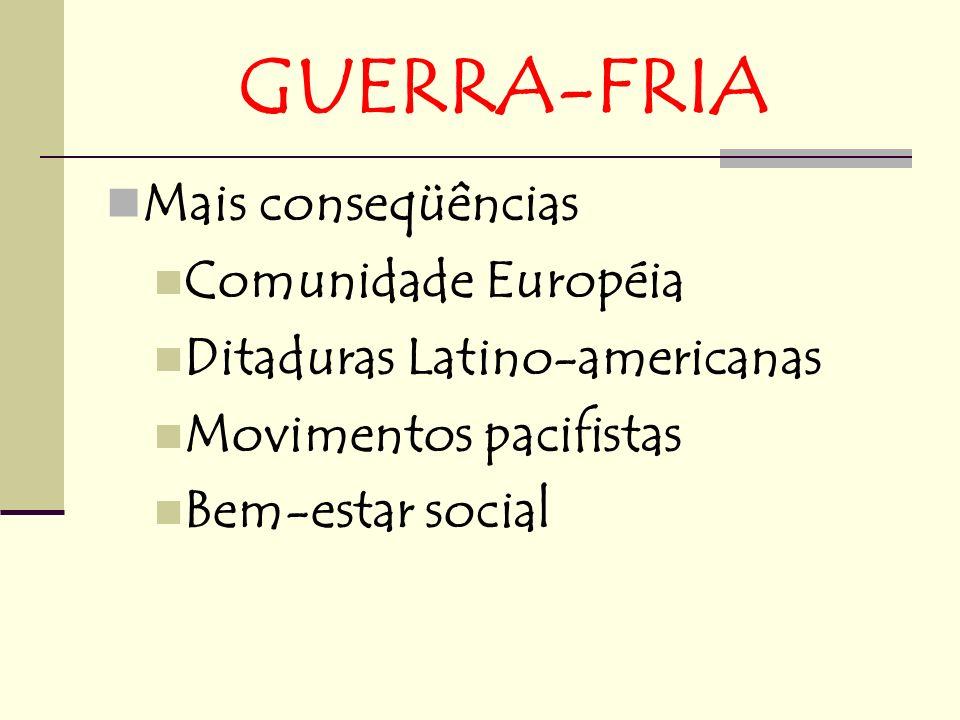 GUERRA-FRIA Mais conseqüências Comunidade Européia