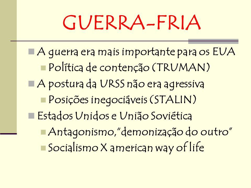 GUERRA-FRIA A guerra era mais importante para os EUA