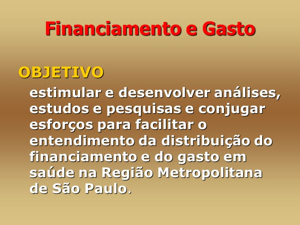 Financiamento e Gasto OBJETIVO
