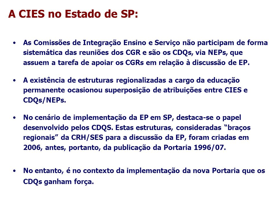 A CIES no Estado de SP:
