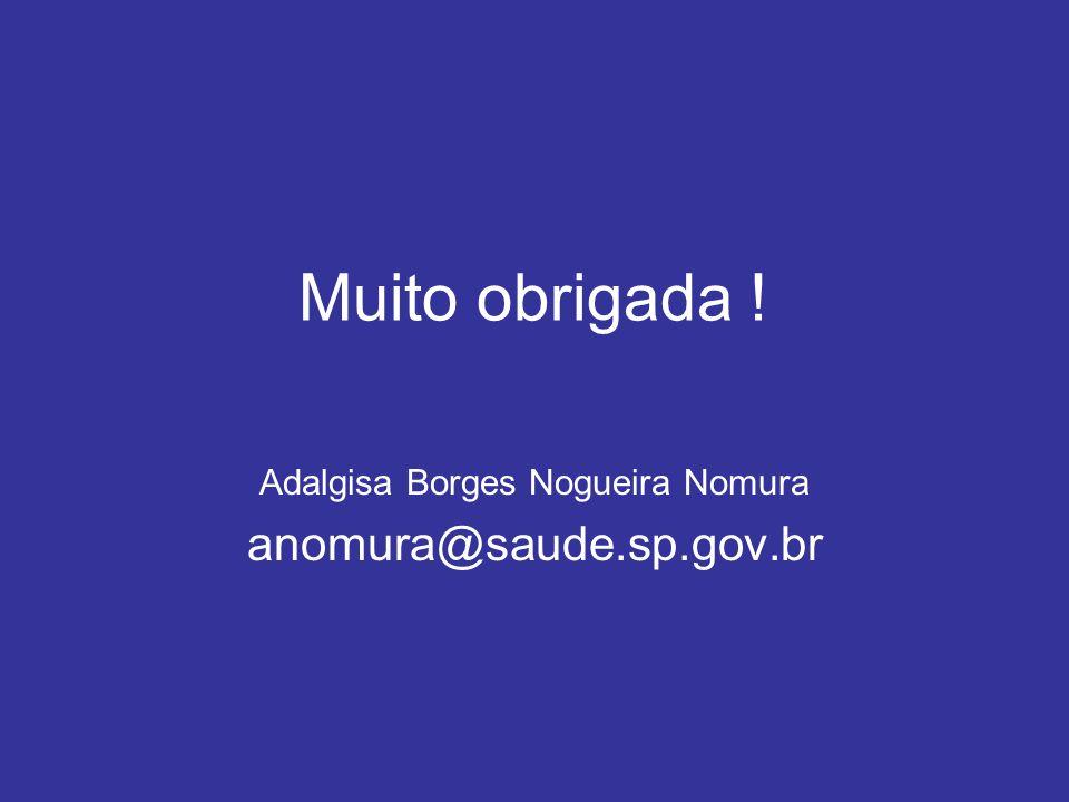 Adalgisa Borges Nogueira Nomura anomura@saude.sp.gov.br