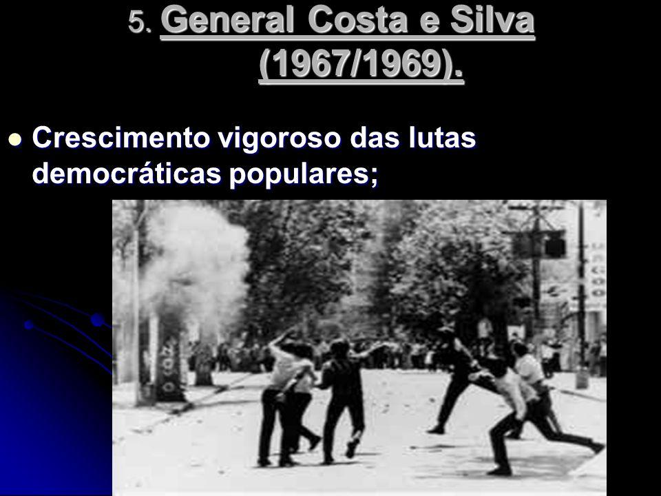 5. General Costa e Silva (1967/1969).