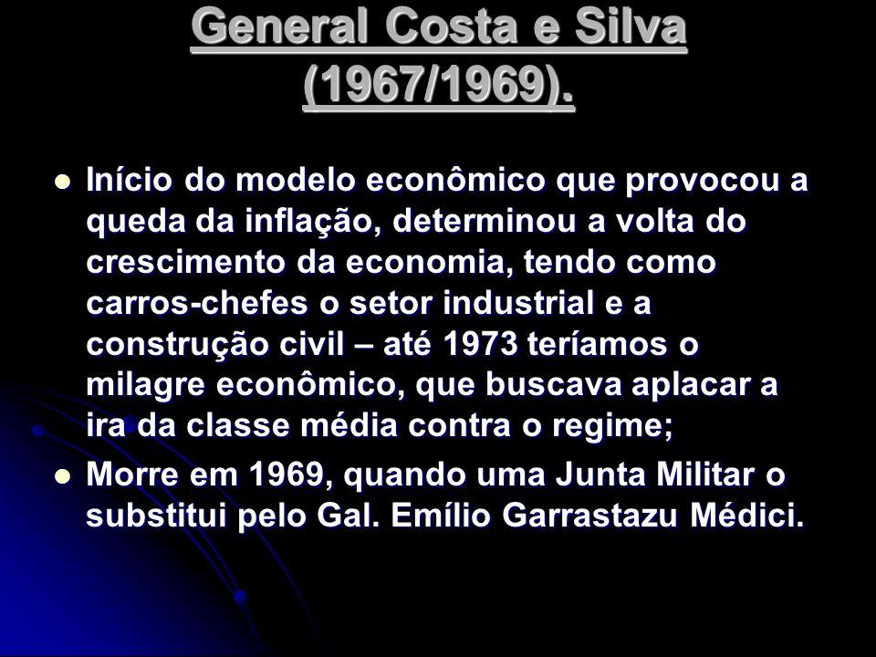 General Costa e Silva (1967/1969).
