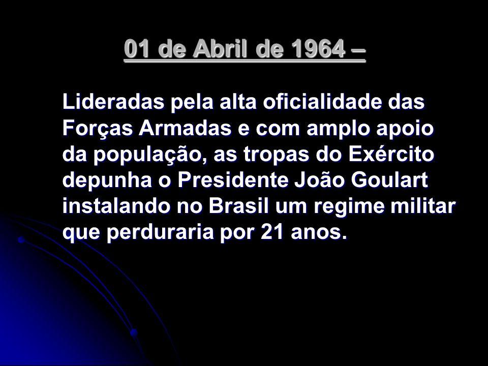 01 de Abril de 1964 –