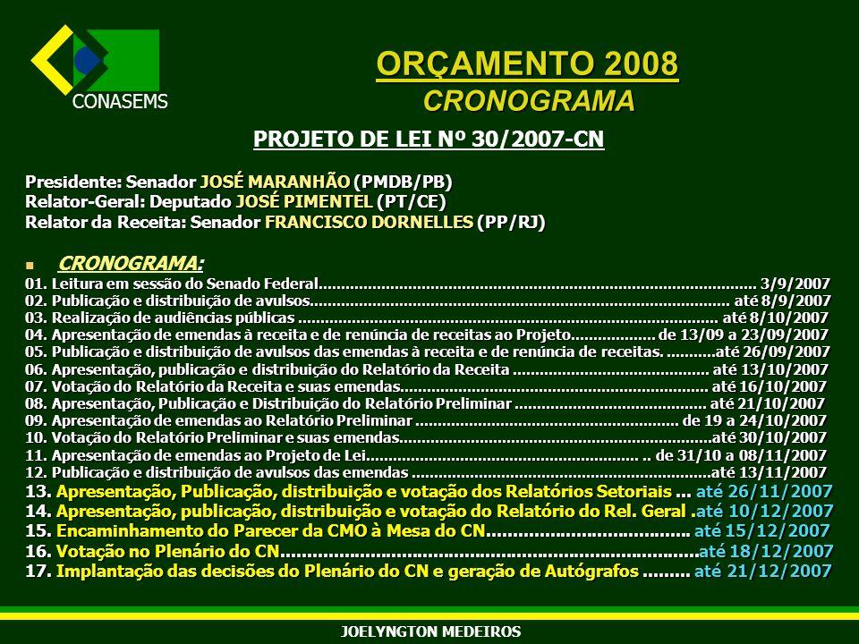 ORÇAMENTO 2008 CRONOGRAMA PROJETO DE LEI Nº 30/2007-CN CRONOGRAMA: