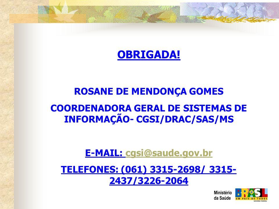 OBRIGADA! ROSANE DE MENDONÇA GOMES