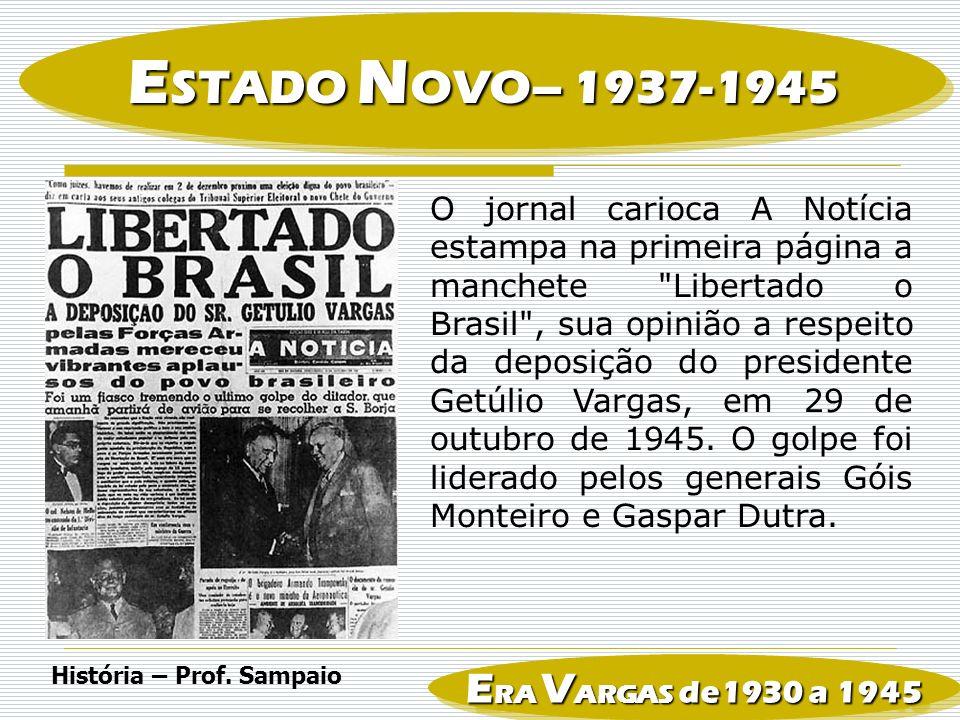 ESTADO NOVO– 1937-1945 ERA VARGAS de1930 a 1945