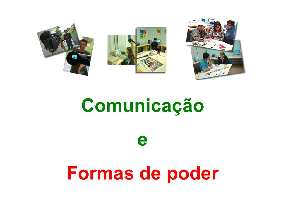 Comunicação e Formas de poder