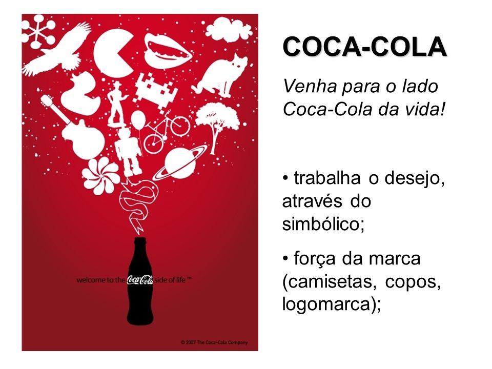COCA-COLA Venha para o lado Coca-Cola da vida!