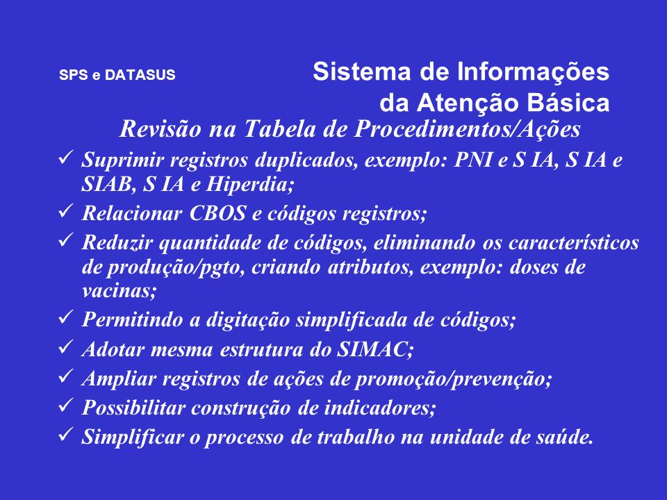SPS e DATASUS Sistema de Informações da Atenção Básica