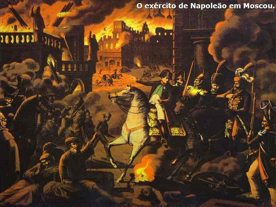 O exército de Napoleão em Moscou.