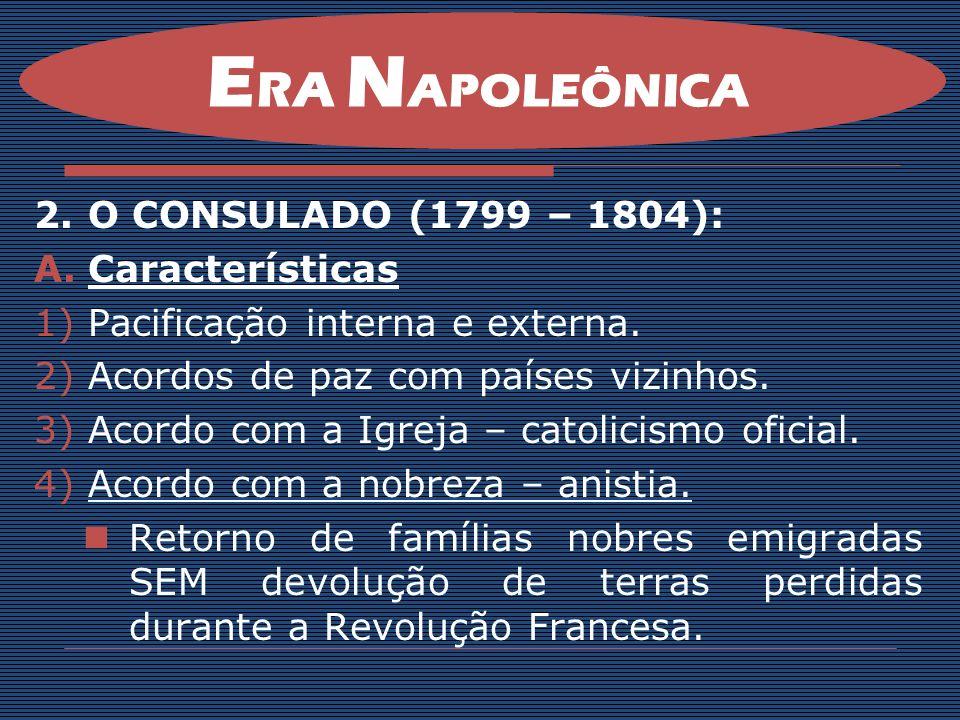 ERA NAPOLEÔNICA O CONSULADO (1799 – 1804): Características