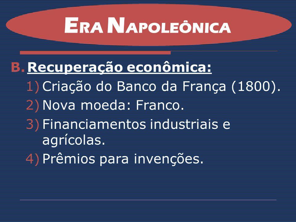 ERA NAPOLEÔNICA Recuperação econômica: