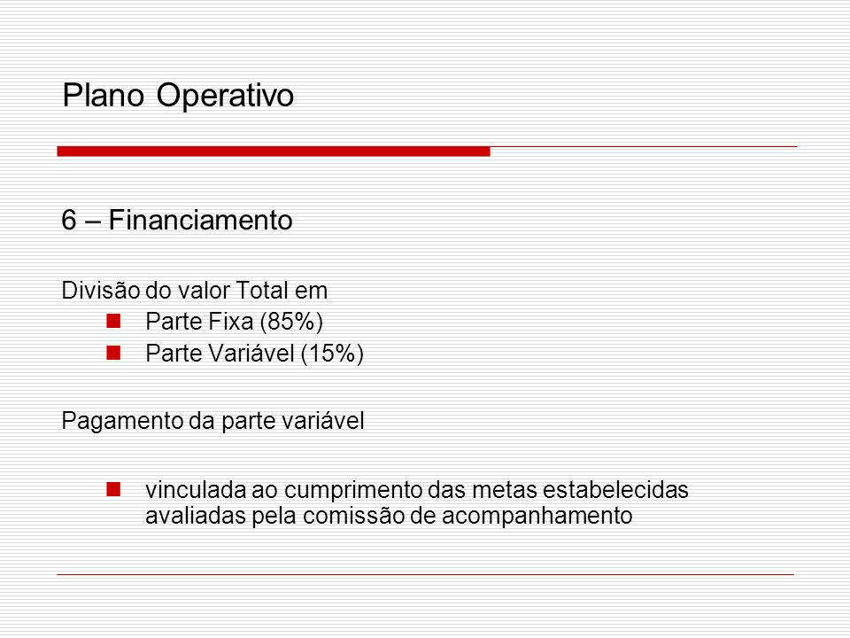 Plano Operativo 6 – Financiamento Divisão do valor Total em