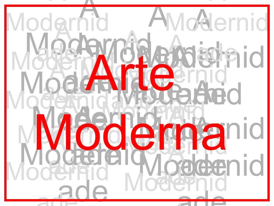 A Modernidade Arte Moderna