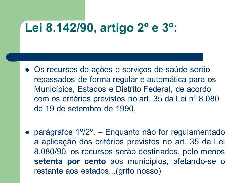 Lei 8.142/90, artigo 2º e 3º: