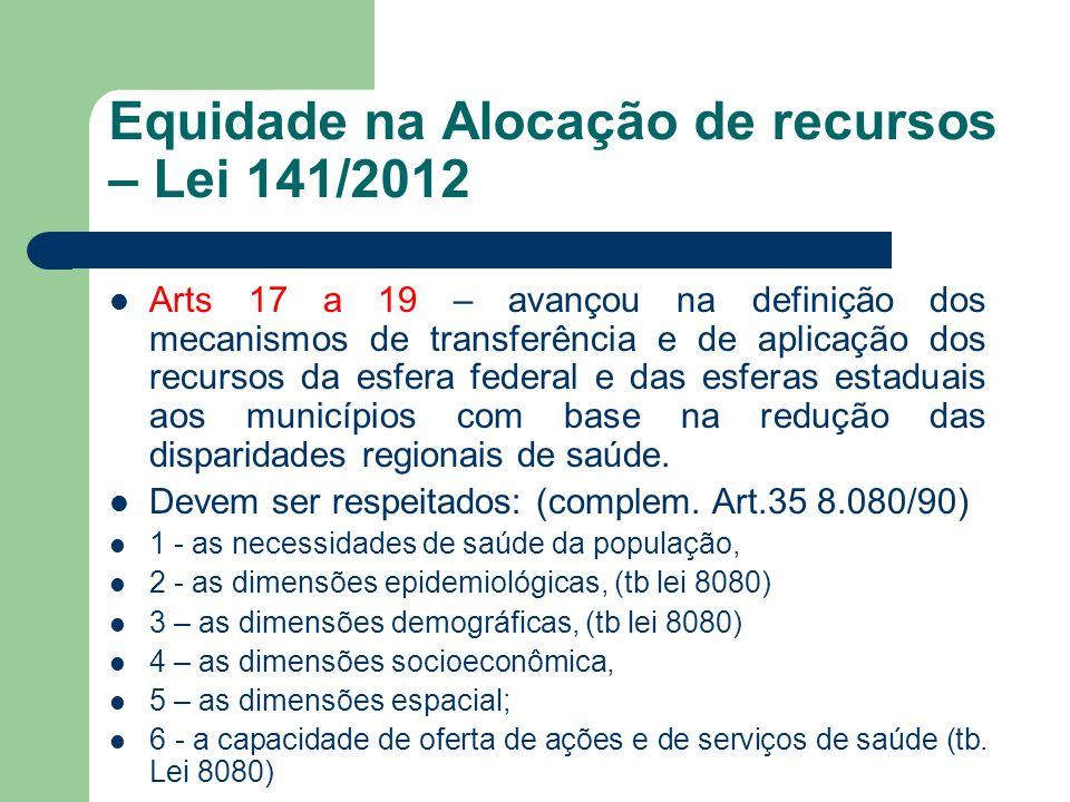 Equidade na Alocação de recursos – Lei 141/2012