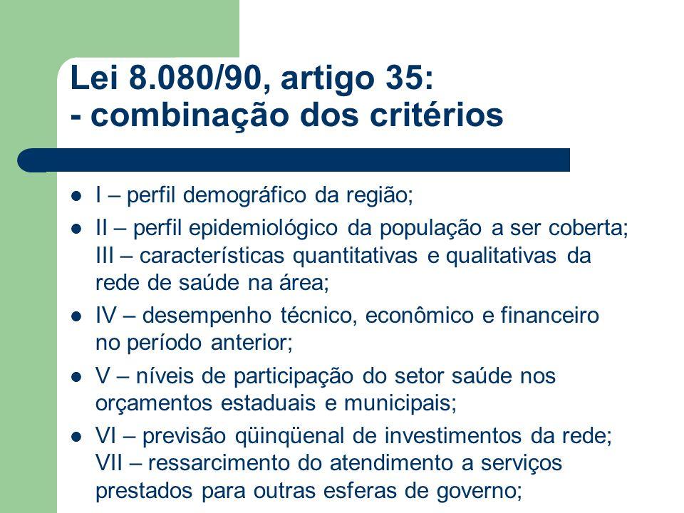 Lei 8.080/90, artigo 35: - combinação dos critérios