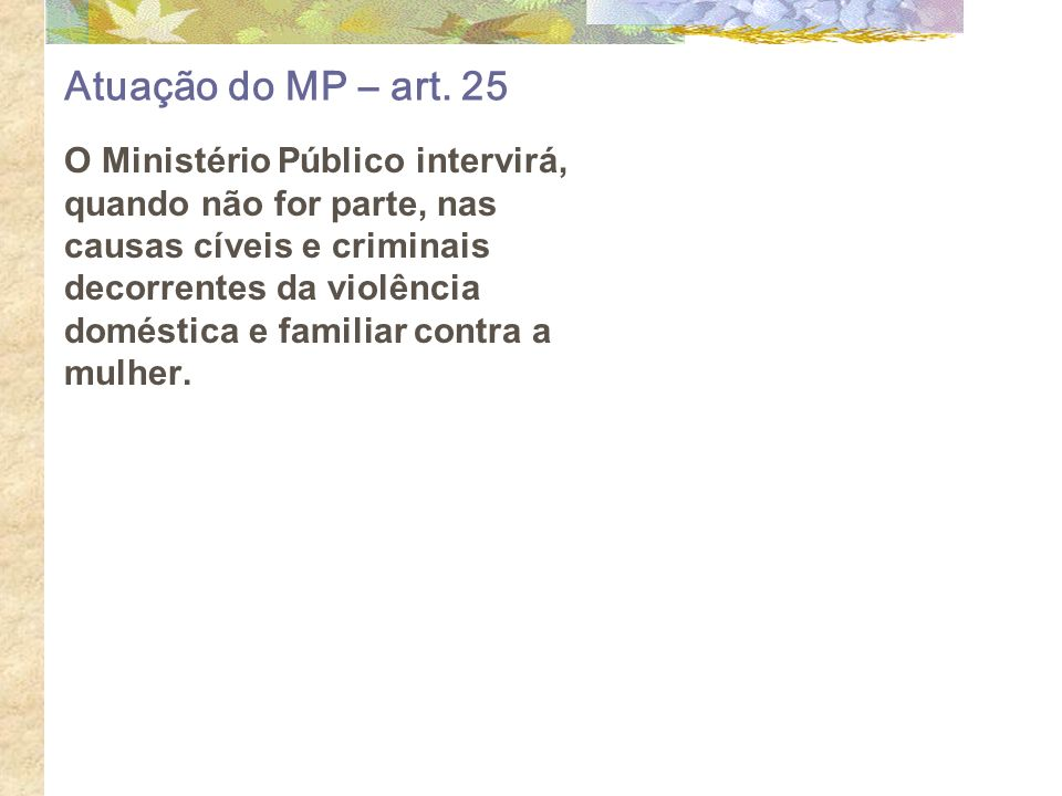 Atuação do MP – art. 25