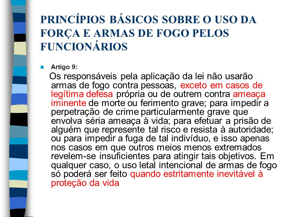 PRINCÍPIOS BÁSICOS SOBRE O USO DA FORÇA E ARMAS DE FOGO PELOS FUNCIONÁRIOS