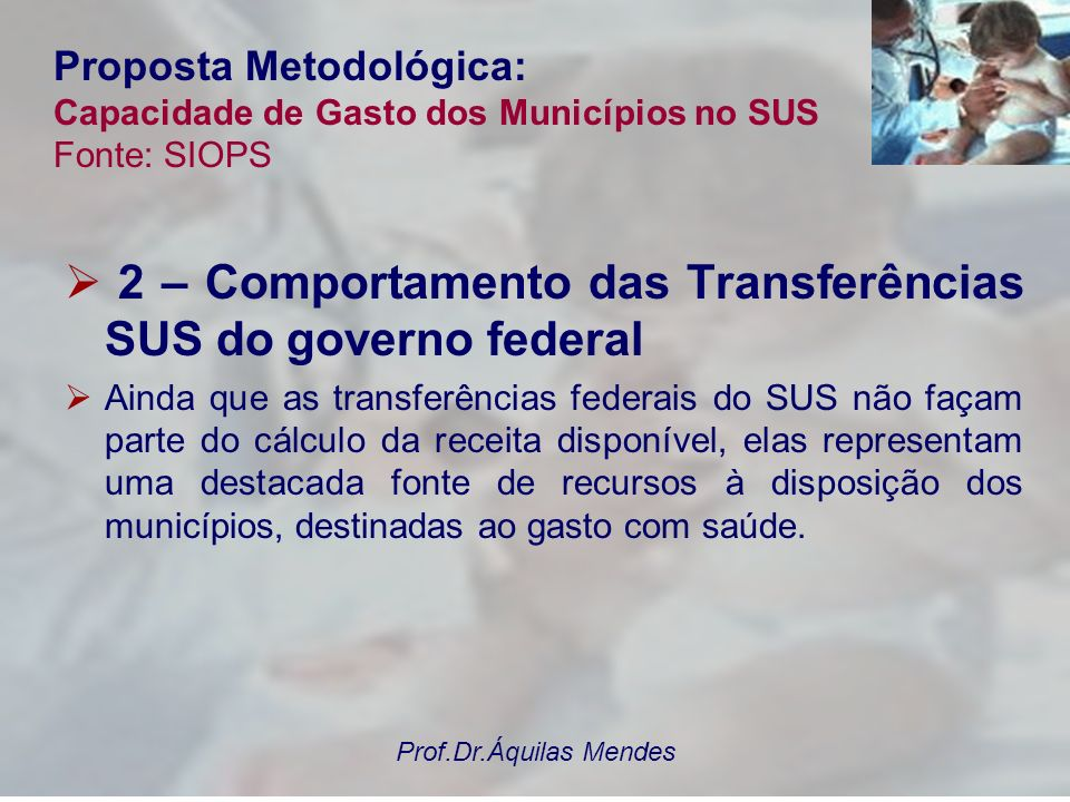 2 – Comportamento das Transferências SUS do governo federal
