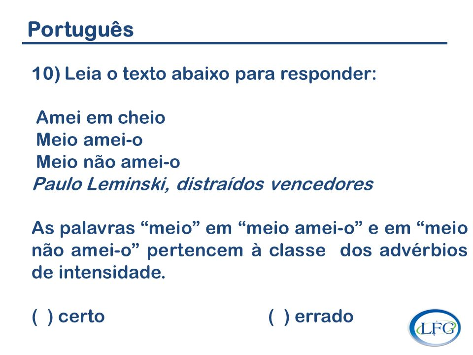 Português 10) Leia o texto abaixo para responder: Amei em cheio