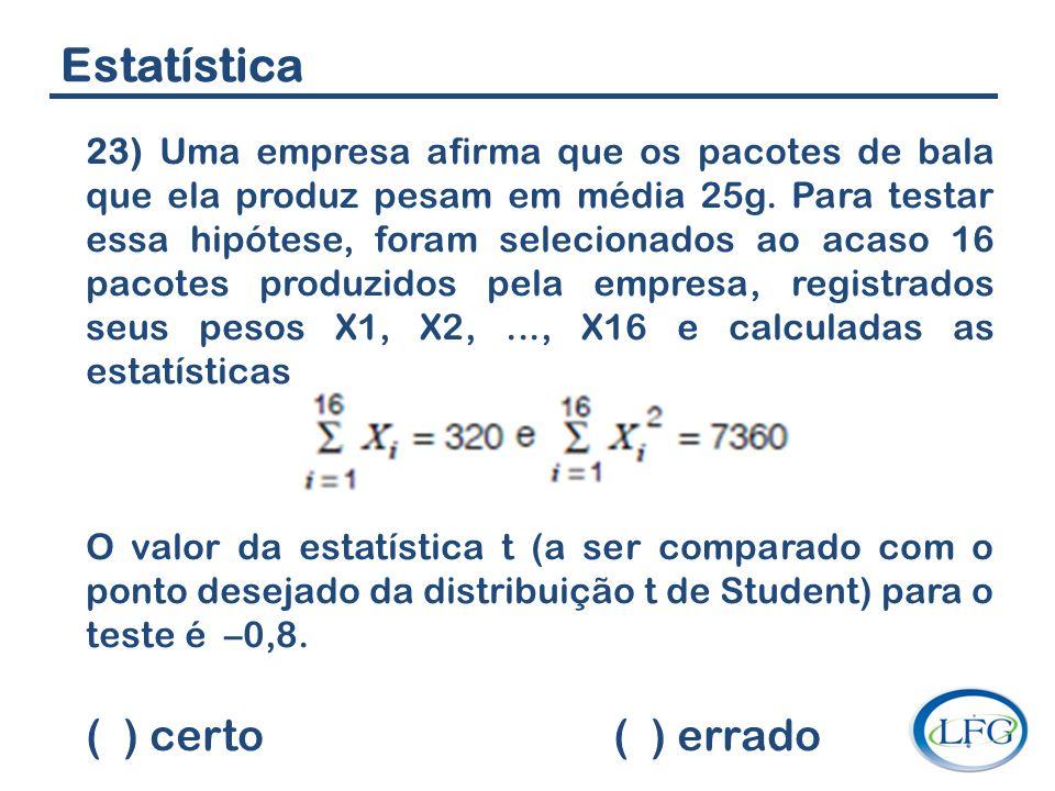 Estatística ( ) certo ( ) errado