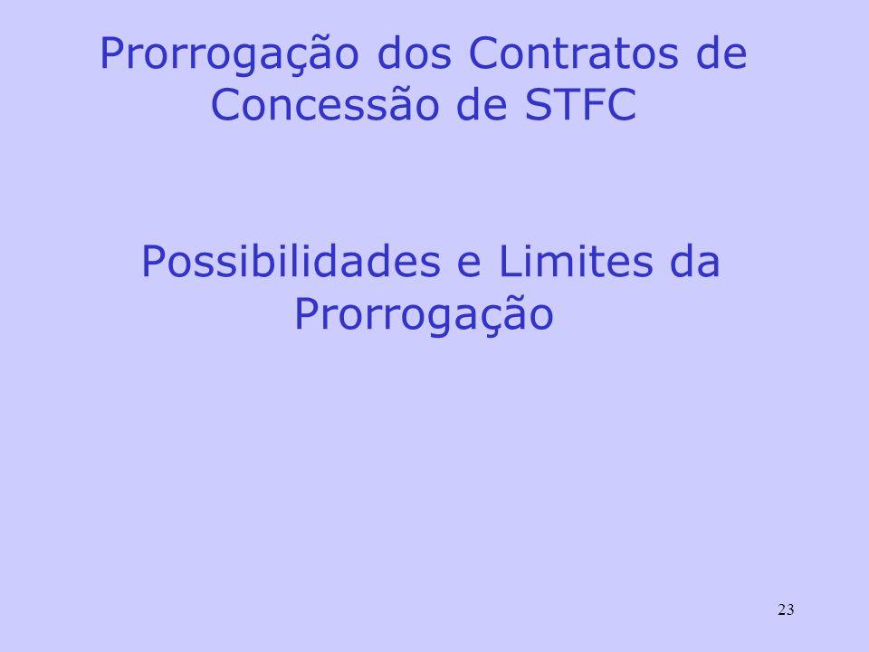 Prorrogação dos Contratos de Concessão de STFC Possibilidades e Limites da Prorrogação