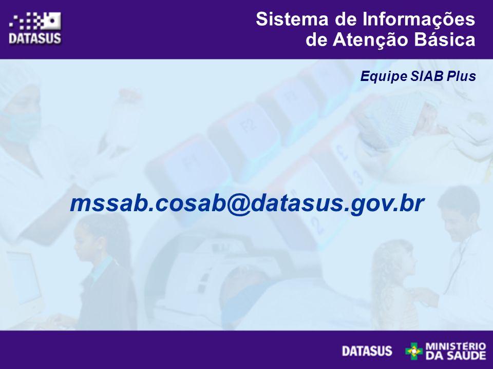 mssab.cosab@datasus.gov.br Sistema de Informações de Atenção Básica