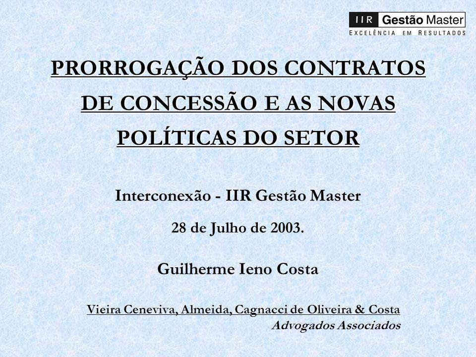 PRORROGAÇÃO DOS CONTRATOS DE CONCESSÃO E AS NOVAS POLÍTICAS DO SETOR