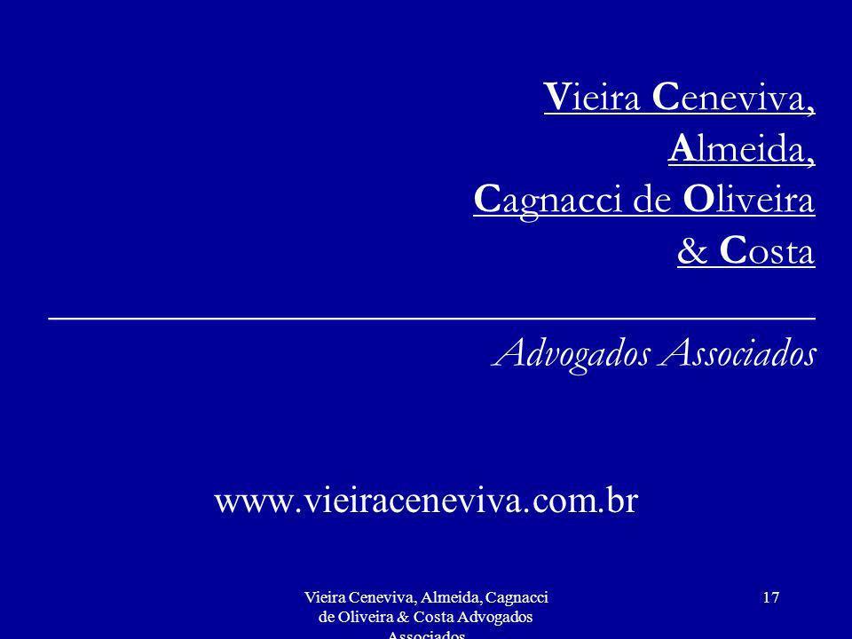 Vieira Ceneviva, Almeida, Cagnacci de Oliveira & Costa ____________________________________ Advogados Associados