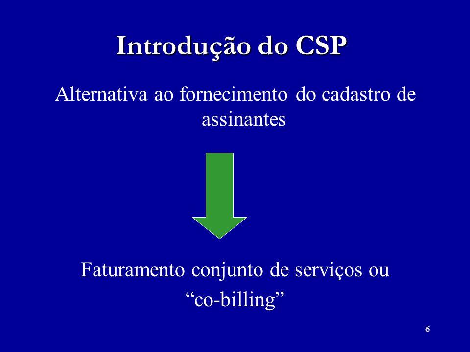 Introdução do CSP Alternativa ao fornecimento do cadastro de assinantes. Faturamento conjunto de serviços ou.
