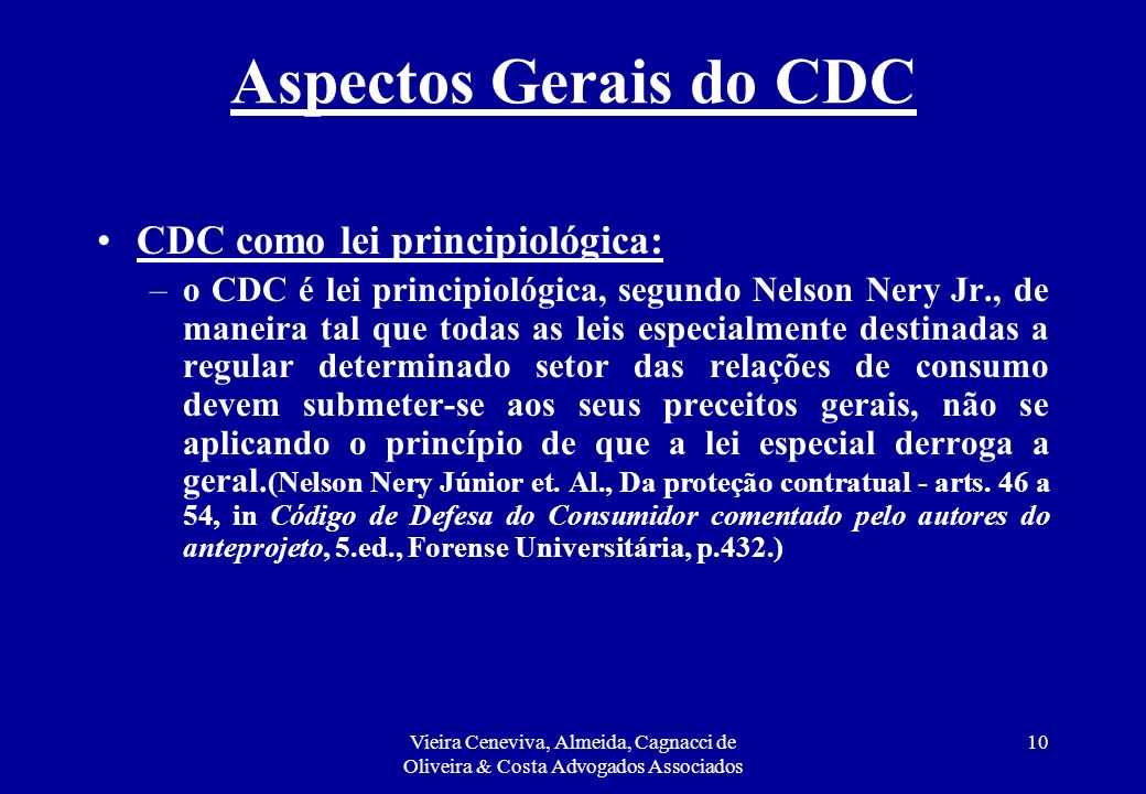 Aspectos Gerais do CDC CDC como lei principiológica:
