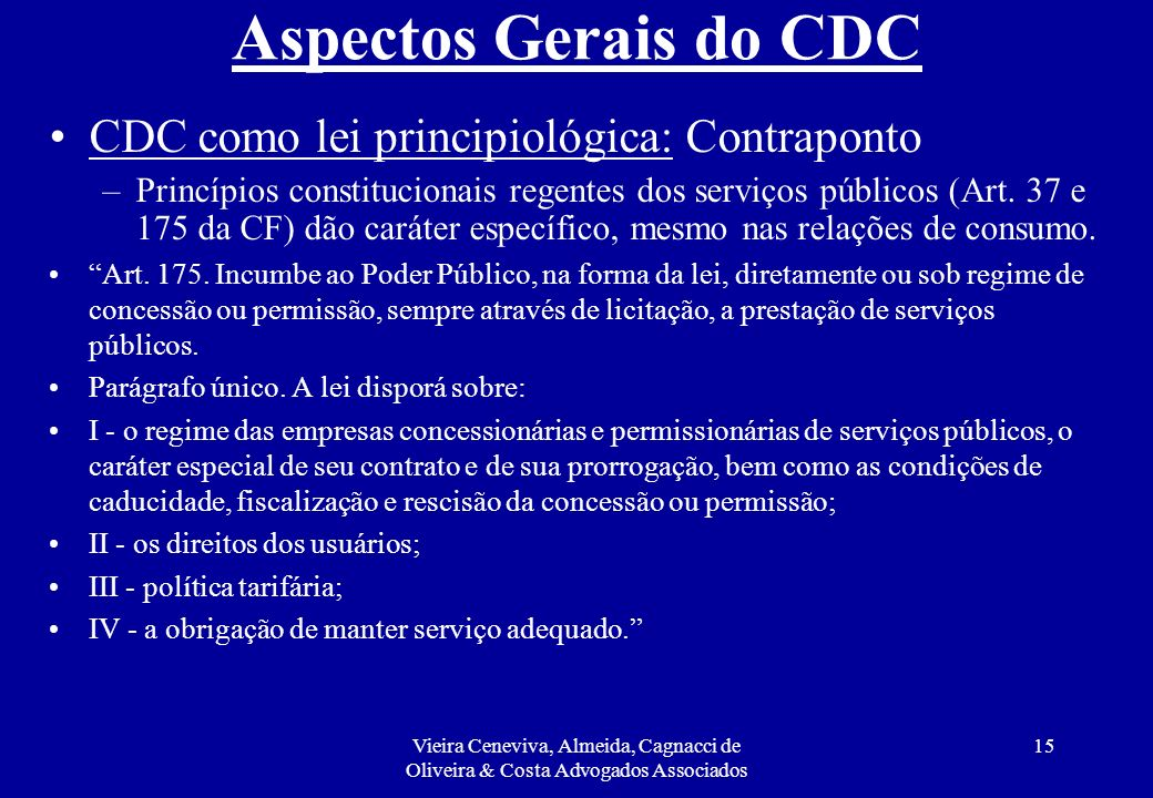 Aspectos Gerais do CDC CDC como lei principiológica: Contraponto