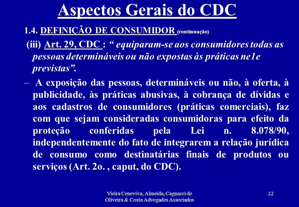 Aspectos Gerais do CDC 1.4. DEFINIÇÃO DE CONSUMIDOR (continuação)