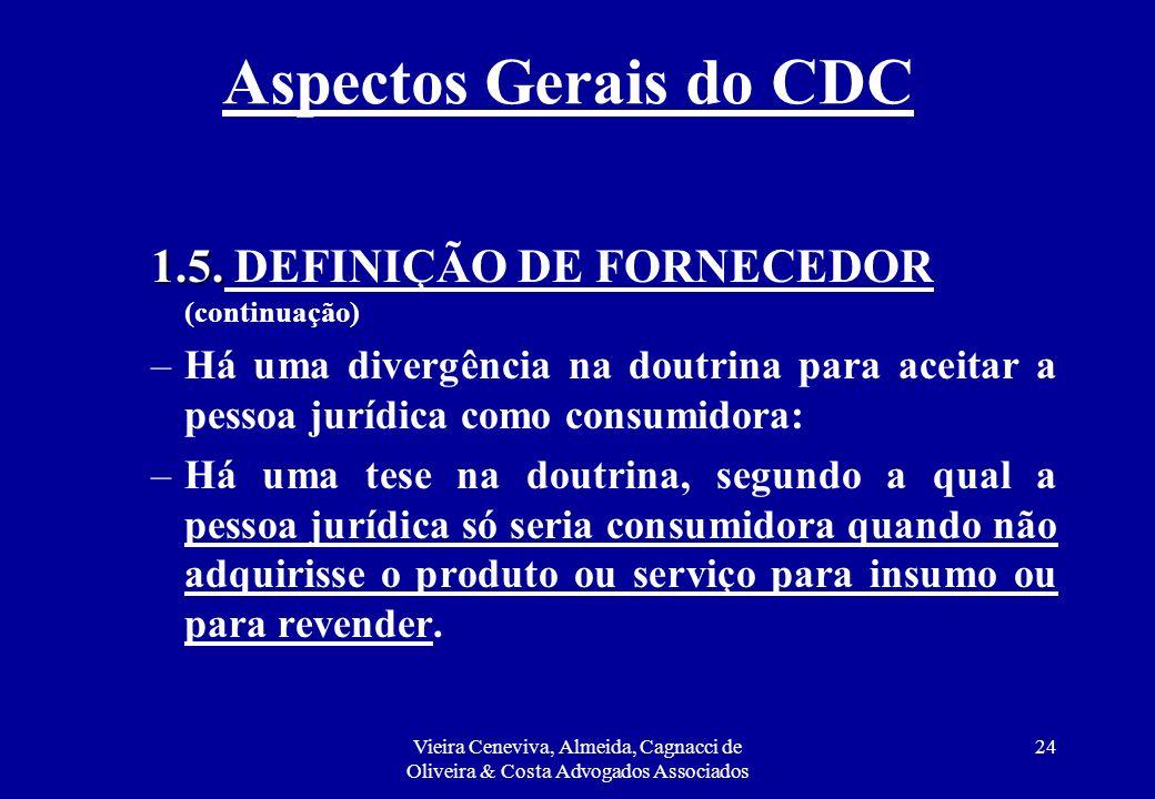 Aspectos Gerais do CDC 1.5. DEFINIÇÃO DE FORNECEDOR (continuação)