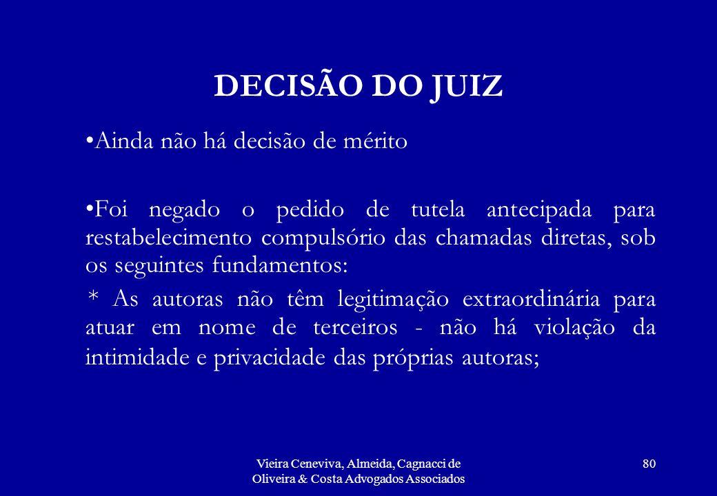 DECISÃO DO JUIZ Ainda não há decisão de mérito