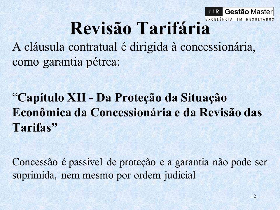 Revisão Tarifária A cláusula contratual é dirigida à concessionária, como garantia pétrea:
