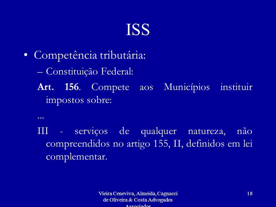 ISS Competência tributária: Constituição Federal: