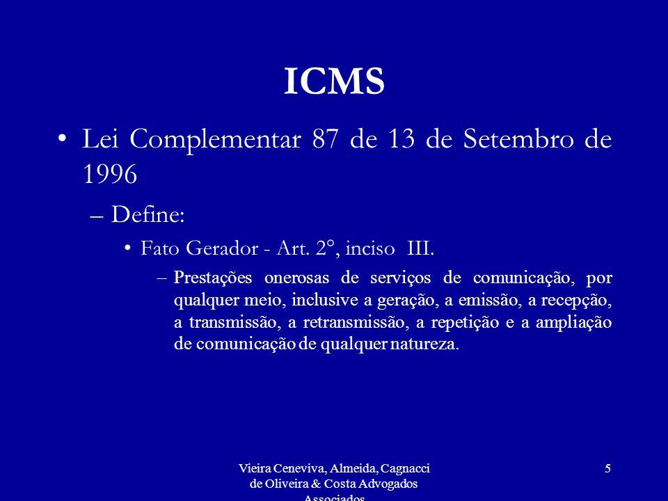 ICMS Lei Complementar 87 de 13 de Setembro de 1996 Define: