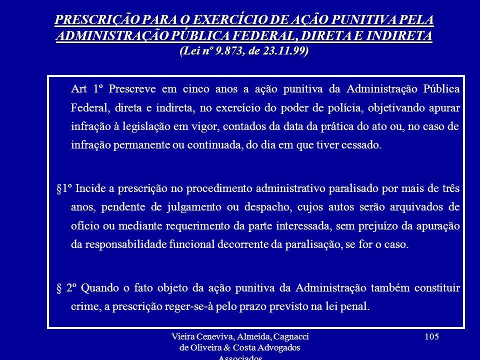 PRESCRIÇÃO PARA O EXERCÍCIO DE AÇÃO PUNITIVA PELA ADMINISTRAÇÃO PÚBLICA FEDERAL, DIRETA E INDIRETA (Lei nº 9.873, de 23.11.99)