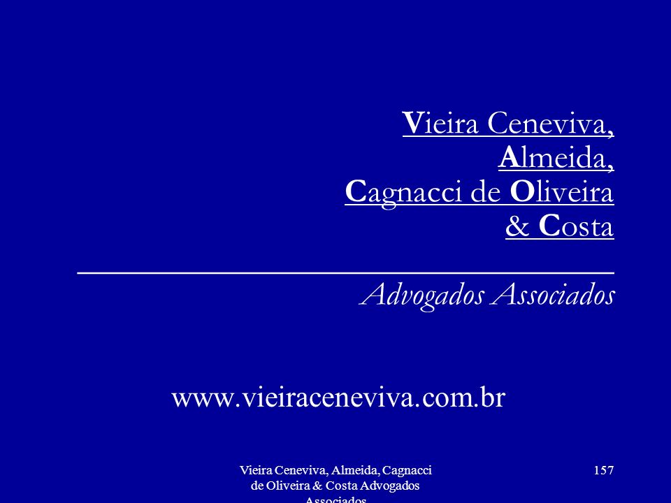 Vieira Ceneviva, Almeida, Cagnacci de Oliveira & Costa ________________________________ Advogados Associados