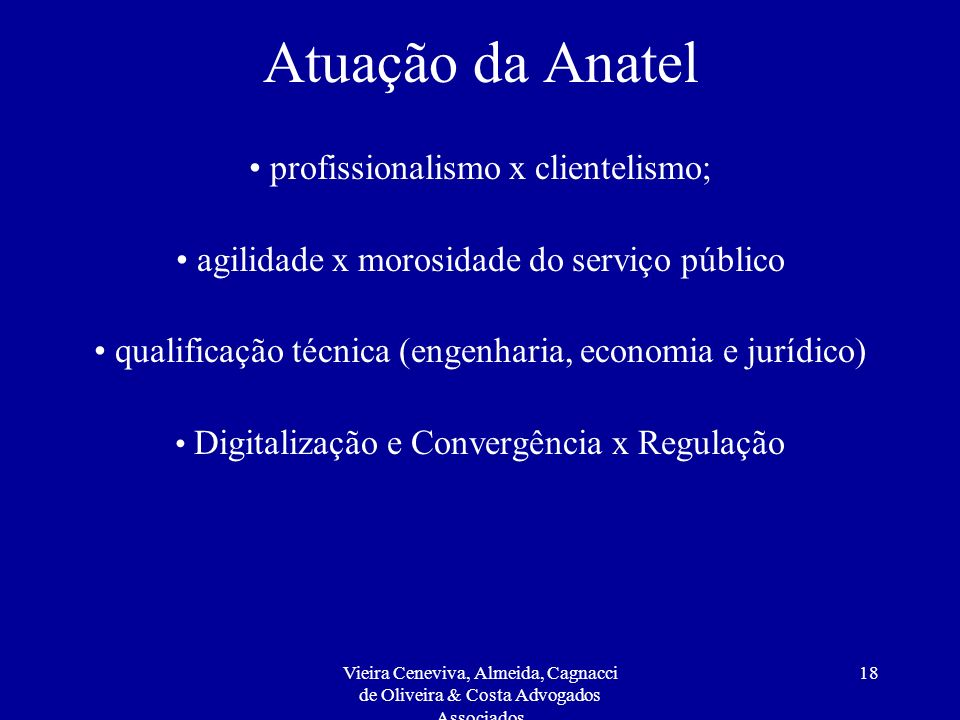 Atuação da Anatel profissionalismo x clientelismo;