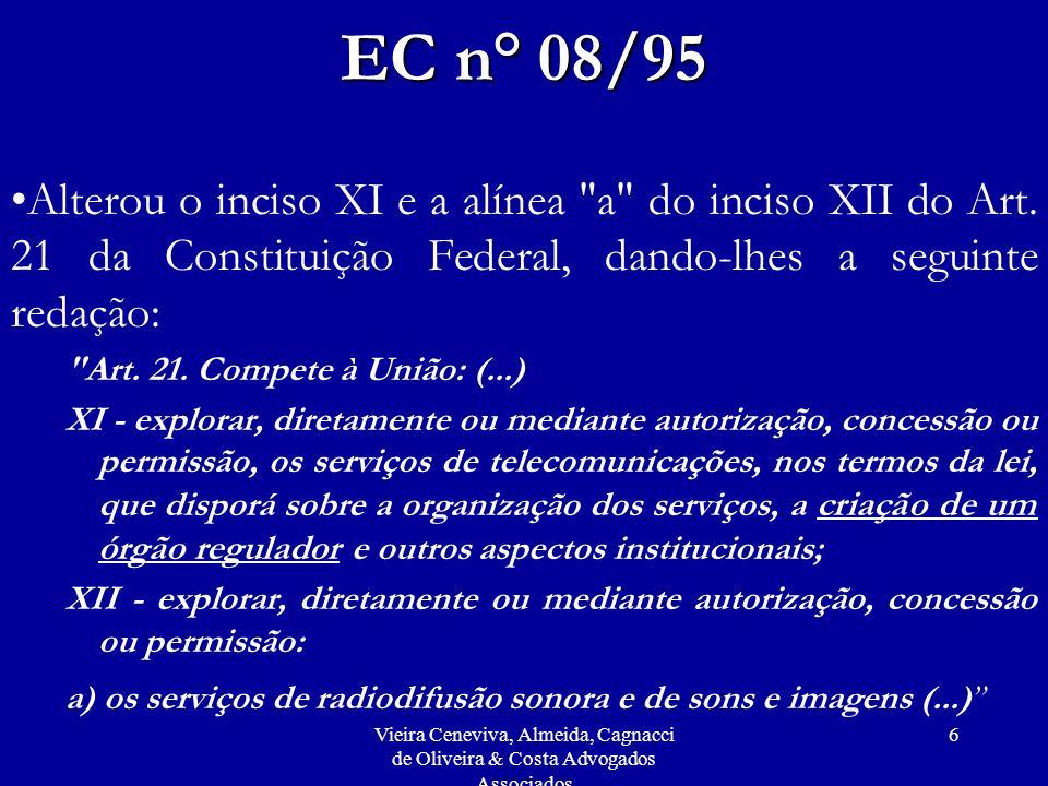 EC n° 08/95 Alterou o inciso XI e a alínea a do inciso XII do Art. 21 da Constituição Federal, dando-lhes a seguinte redação: