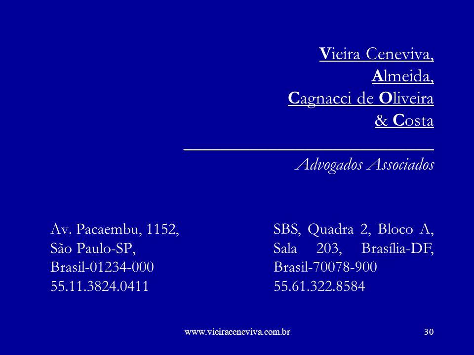 Vieira Ceneviva, Almeida, Cagnacci de Oliveira & Costa ___________________________ Advogados Associados