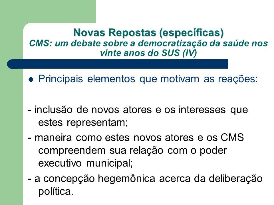 Novas Repostas (específicas) CMS: um debate sobre a democratização da saúde nos vinte anos do SUS (IV)