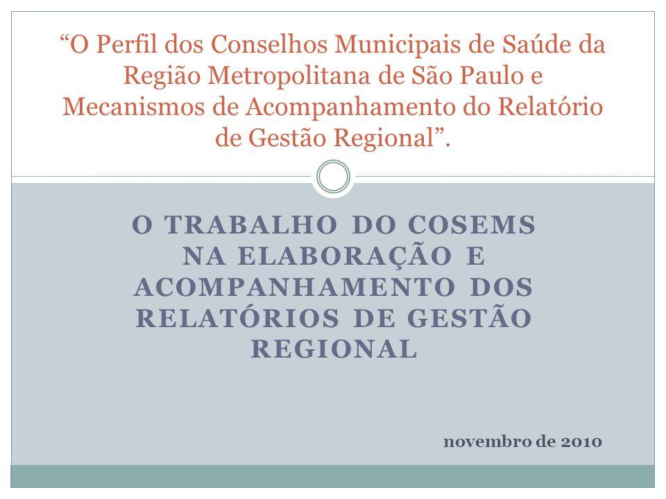 O Perfil dos Conselhos Municipais de Saúde da Região Metropolitana de São Paulo e Mecanismos de Acompanhamento do Relatório de Gestão Regional .