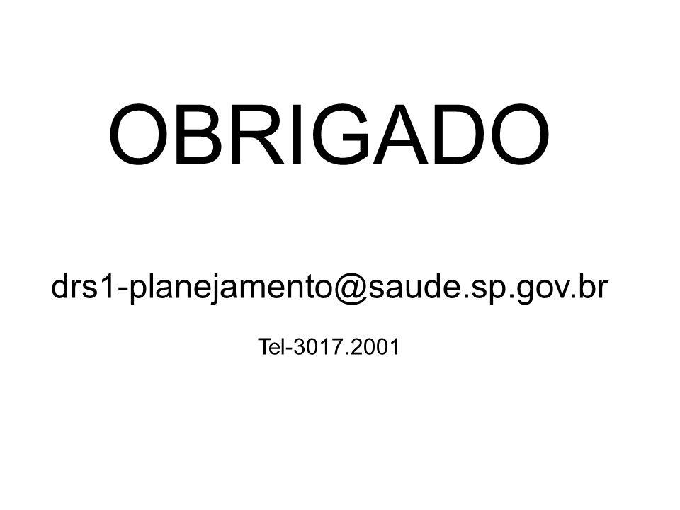 OBRIGADO drs1-planejamento@saude.sp.gov.br Tel-3017.2001