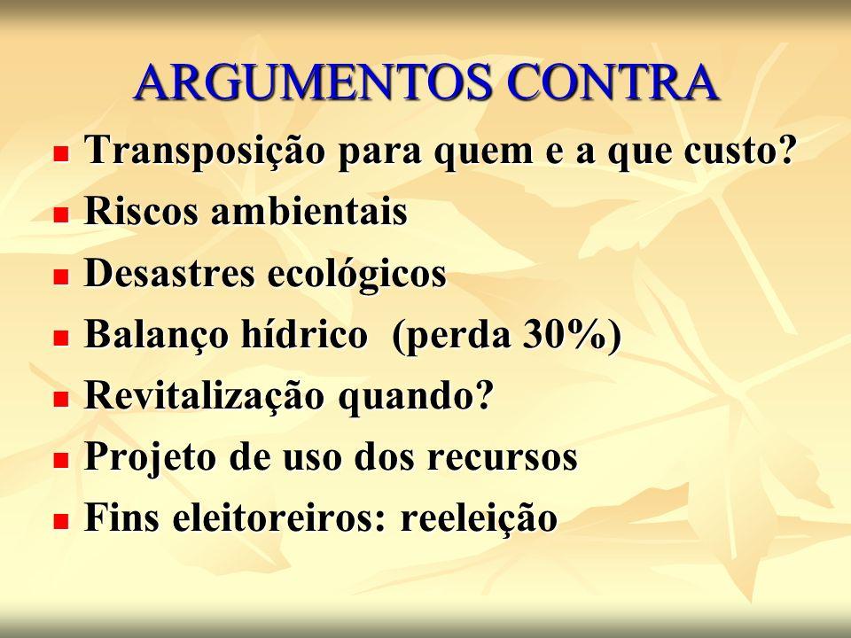 ARGUMENTOS CONTRA Transposição para quem e a que custo