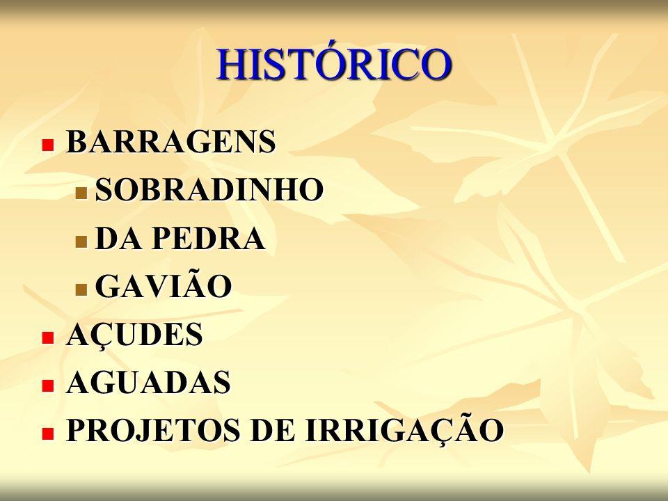 HISTÓRICO BARRAGENS SOBRADINHO DA PEDRA GAVIÃO AÇUDES AGUADAS